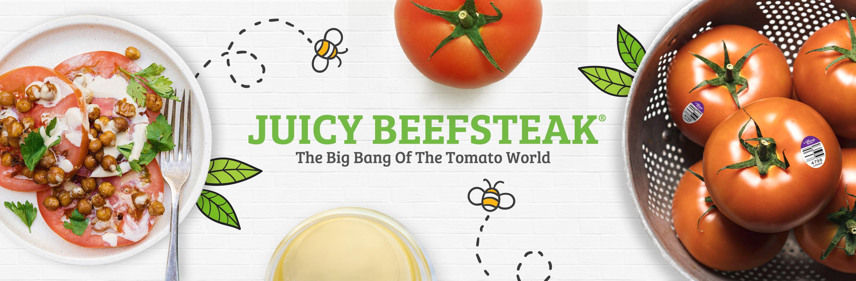 juicy beefsteak® tomatoes